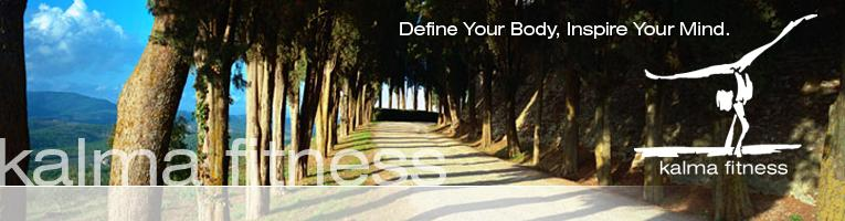Kalma Fitness - Define Your Body, Inspire Your Mind.